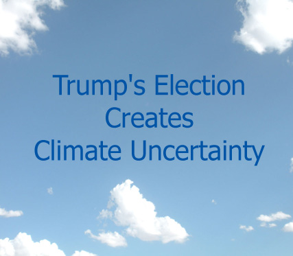 Climate Imperative - Trump's Election Creates Climate Uncertainty!