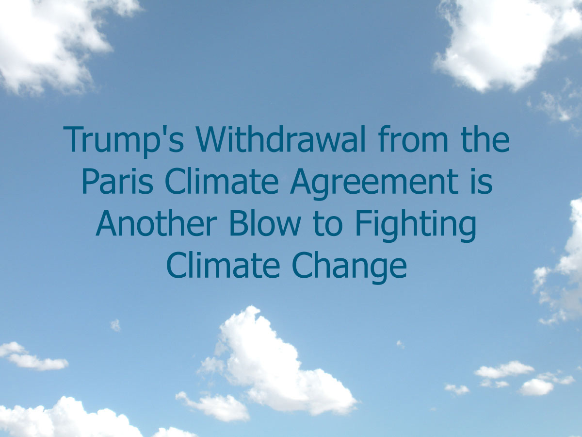 Climate Imperative - Trump's Withdrawal from the Paris Climate Agreement is Another Blow to Fighting Climate Change!